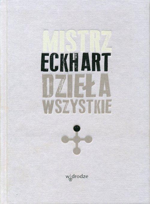 Mistrz Eckhart. Dzieła wszystkie. Tom 1 - Ebook (Książka PDF) do pobrania w formacie PDF