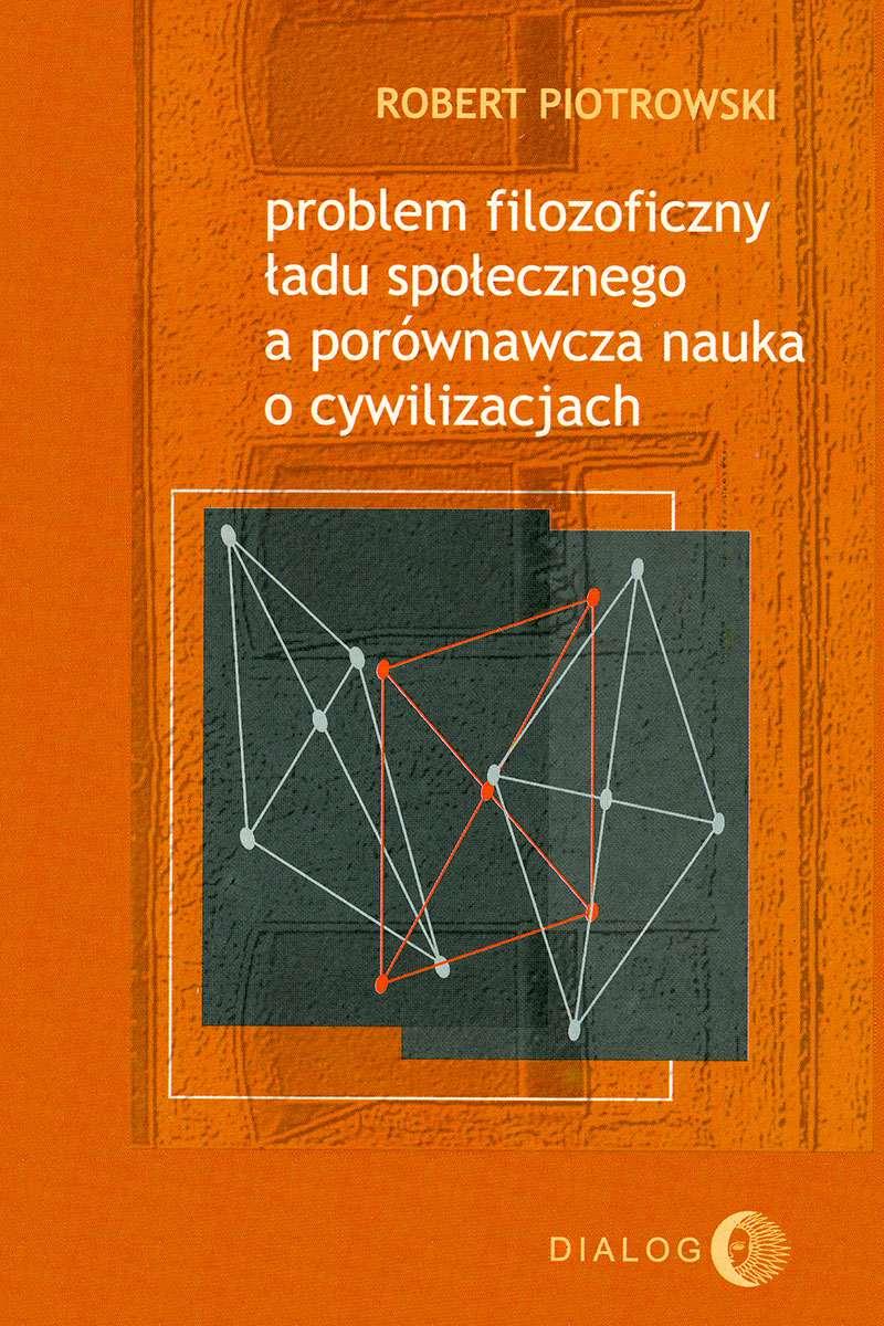 Problem filozoficzny ładu społecznego a porównawcza nauka o  cywilizacjach - Ebook (Książka na Kindle) do pobrania w formacie MOBI