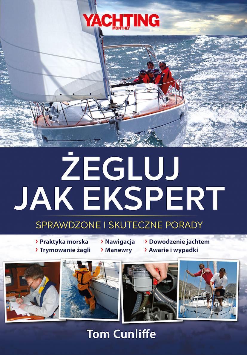 Żegluj jak ekspert. Sprawdzone i skuteczne porady - Ebook (Książka EPUB) do pobrania w formacie EPUB