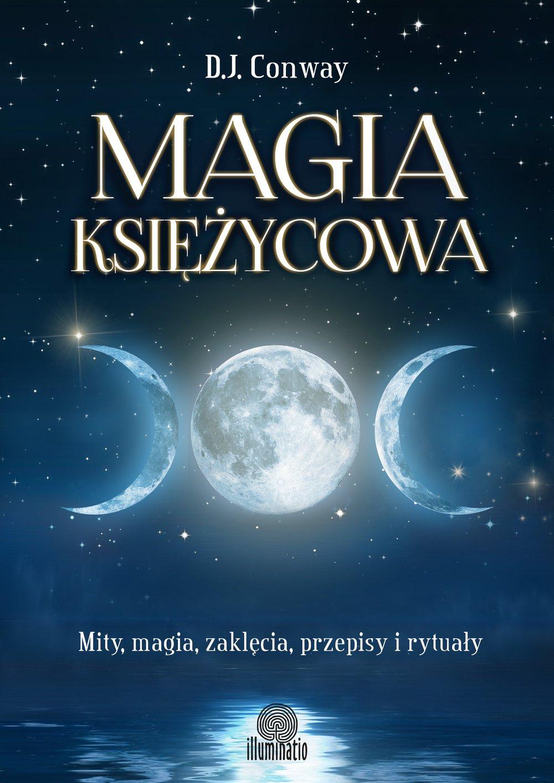 Magia księżycowa. Mity, magia, zaklęcia, przepisy i rytuały - Ebook (Książka na Kindle) do pobrania w formacie MOBI