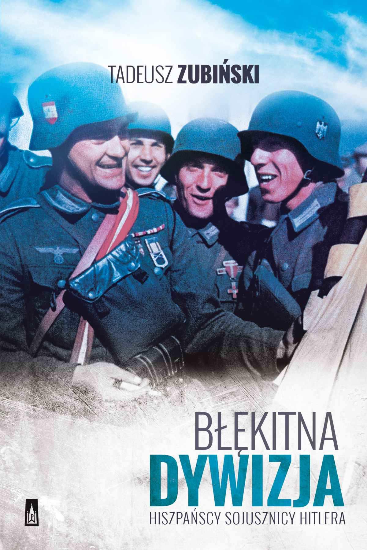 Błękitna Dywizja. Hiszpańscy sojusznicy Hitlera - Ebook (Książka EPUB) do pobrania w formacie EPUB