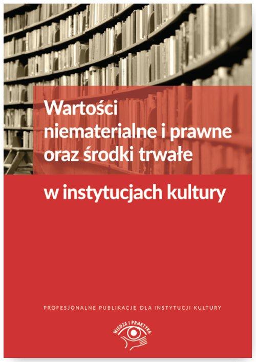 Wartości niematerialne i prawne oraz środki trwałe w instytucjach kultury - Ebook (Książka PDF) do pobrania w formacie PDF