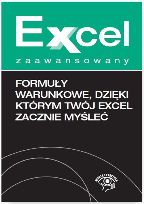 Formuły warunkowe, dzięki którym Twój Excel zacznie myśleć - Ebook (Książka EPUB) do pobrania w formacie EPUB