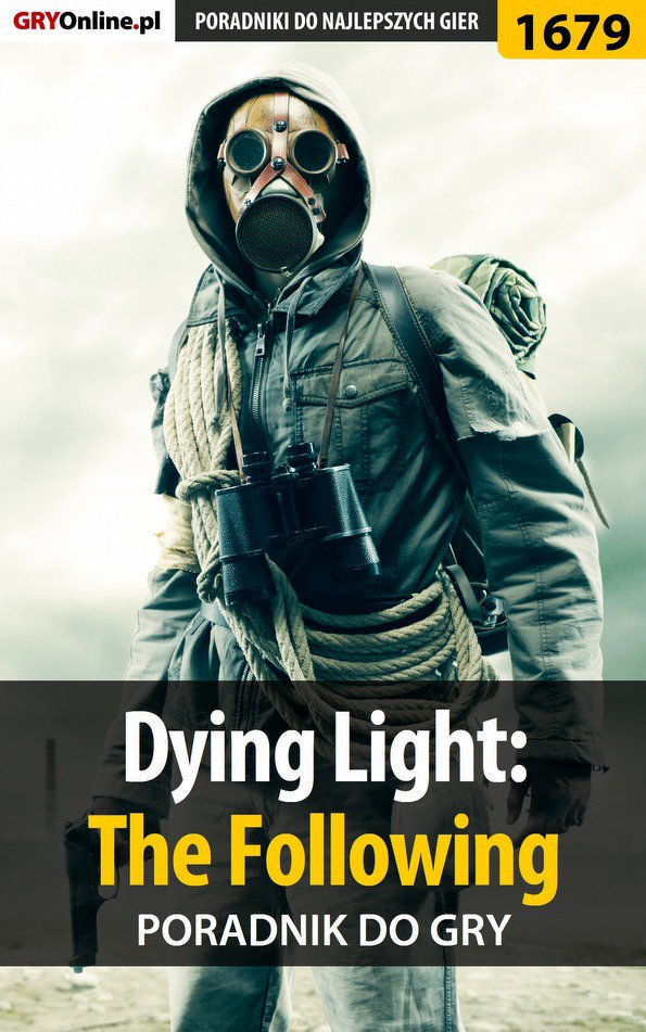 Dying Light: The Following - poradnik do gry - Ebook (Książka PDF) do pobrania w formacie PDF