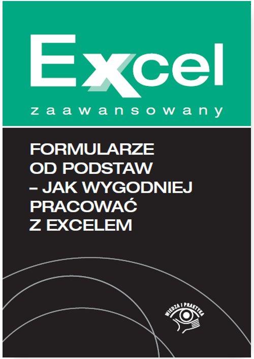 Formularze od podstaw - jak wygodniej pracować z Excelem - Ebook (Książka EPUB) do pobrania w formacie EPUB