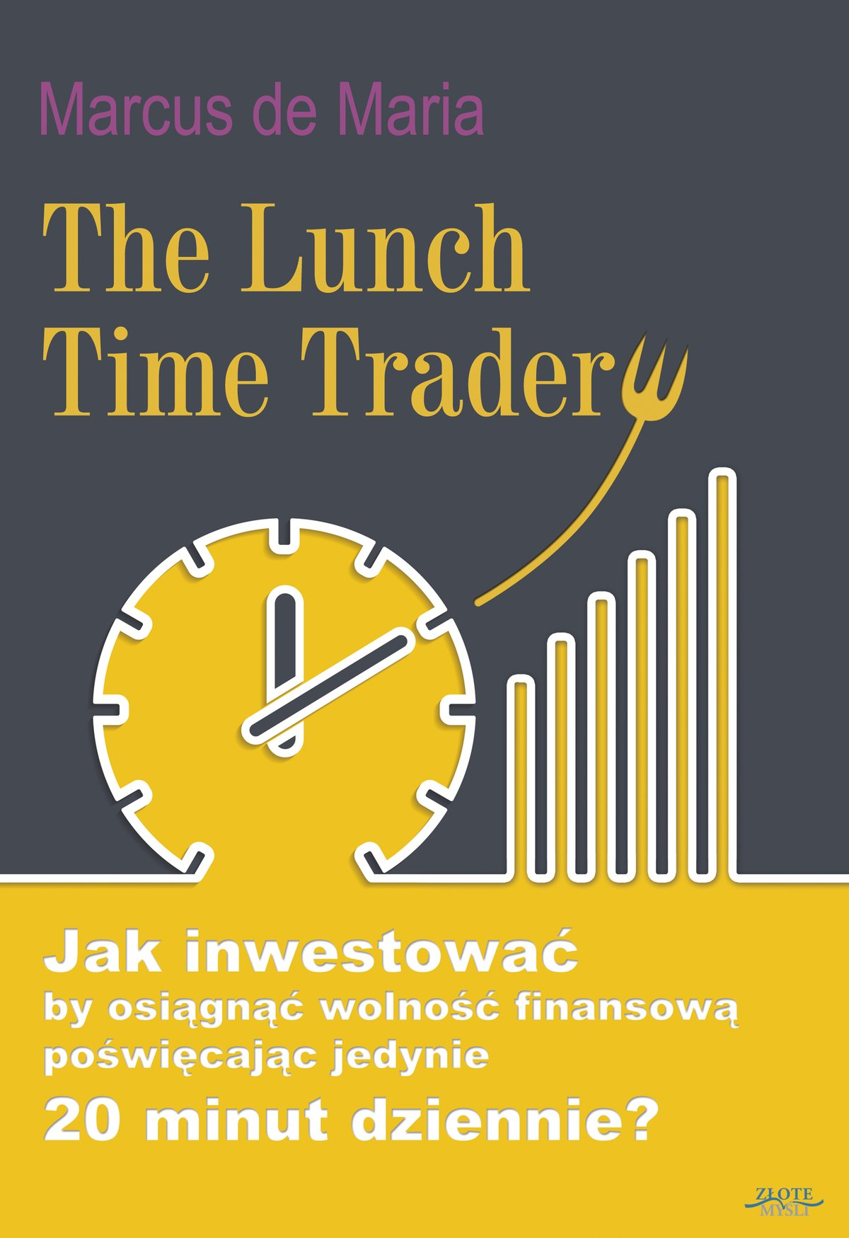 The Lunch Time Trader - Ebook (Książka PDF) do pobrania w formacie PDF