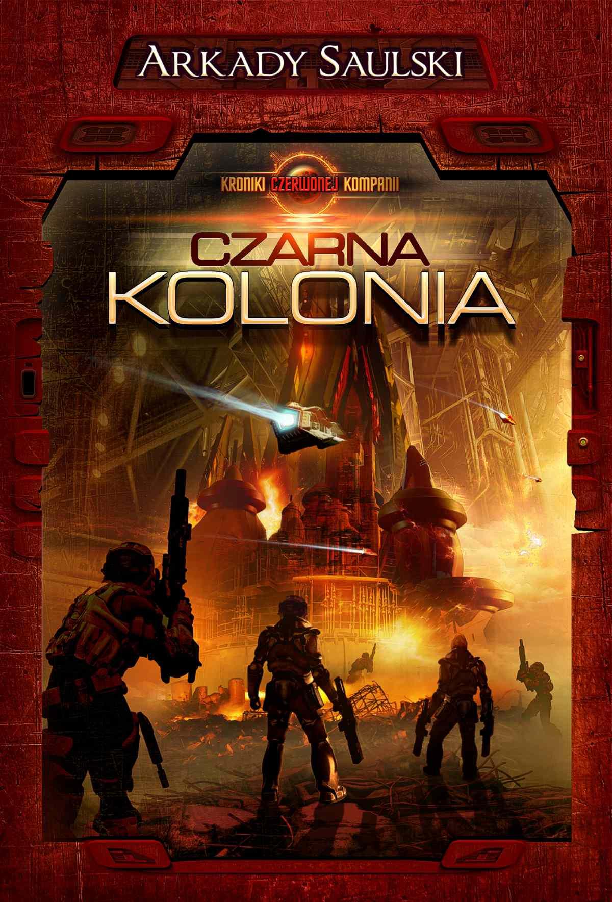 Kroniki Czerwonej Kompanii. Tom 1. Czarna kolonia - Ebook (Książka na Kindle) do pobrania w formacie MOBI