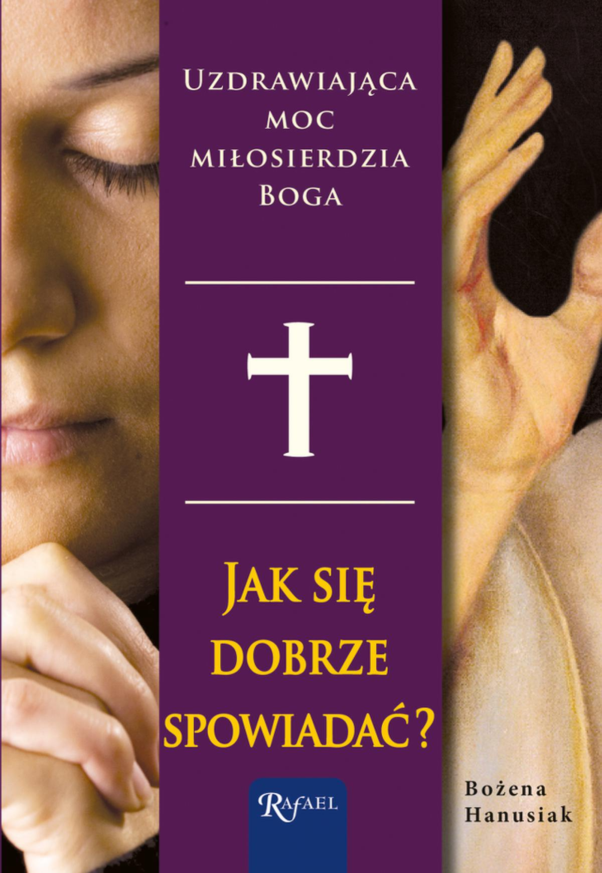 Jak się dobrze spowiadać. Uzdrawiająca moc miłosierdzia Boga - Ebook (Książka na Kindle) do pobrania w formacie MOBI