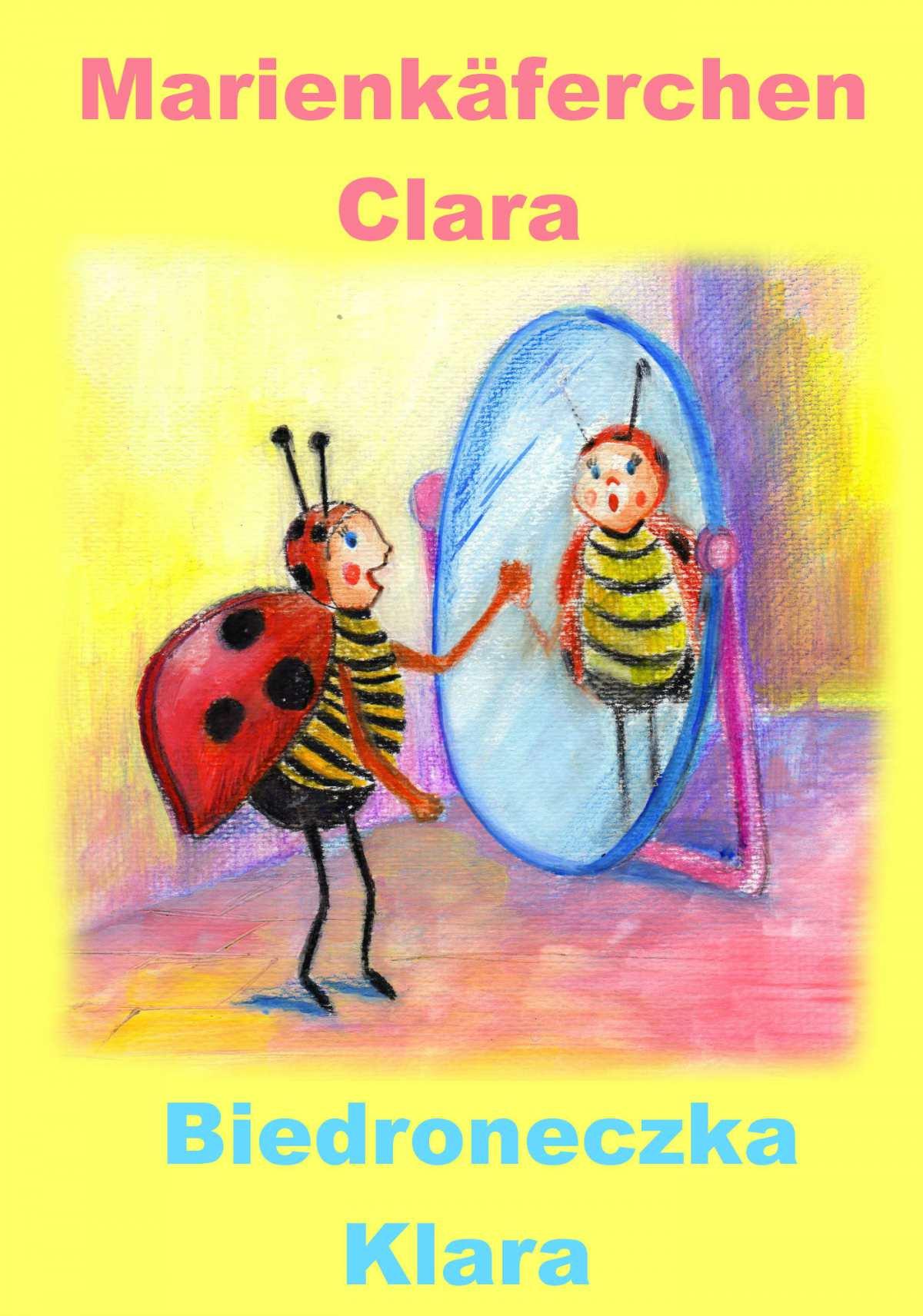 Niemiecki dla dzieci - bajka dwujęzyczna z ćwiczeniami. Marienkäferchen Clara - Biedroneczka Klara - Ebook (Książka PDF) do pobrania w formacie PDF