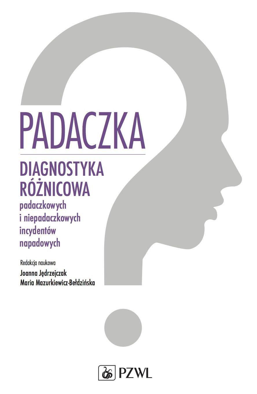 Padaczka. Diagnostyka różnicowa padaczkowych i niepadaczkowych incydentów napadowych - Ebook (Książka EPUB) do pobrania w formacie EPUB