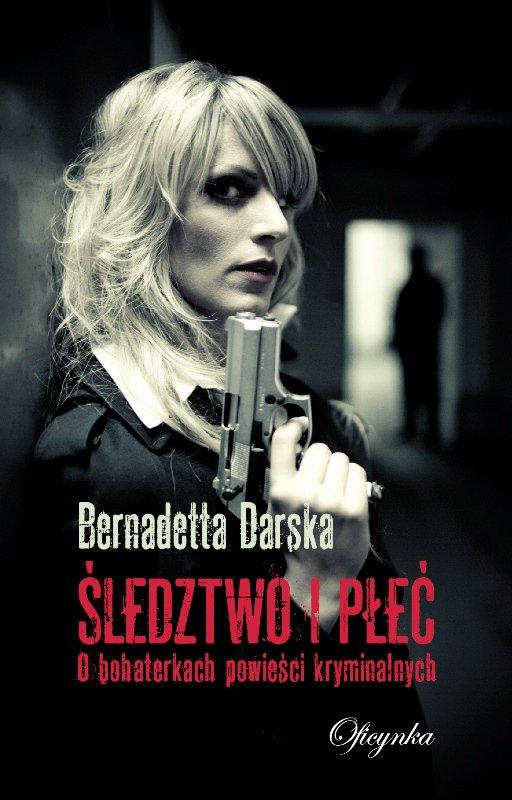 Śledztwo i płeć. O bohaterkach powieści kryminalnych - Ebook (Książka EPUB) do pobrania w formacie EPUB