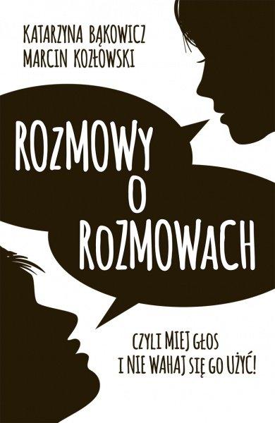 Rozmowy o rozmowach Czyli miej głos i nie wahaj się go użyć! - Ebook (Książka na Kindle) do pobrania w formacie MOBI