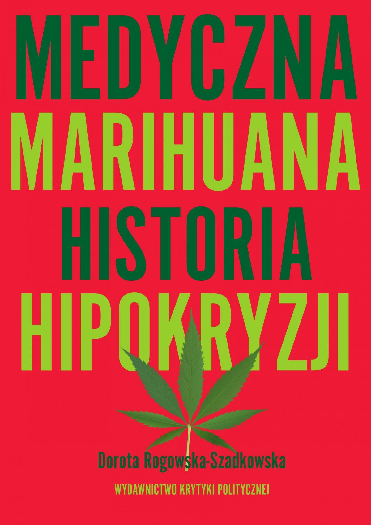 Medyczna Marihuana. Historia hipokryzji - Ebook (Książka EPUB) do pobrania w formacie EPUB
