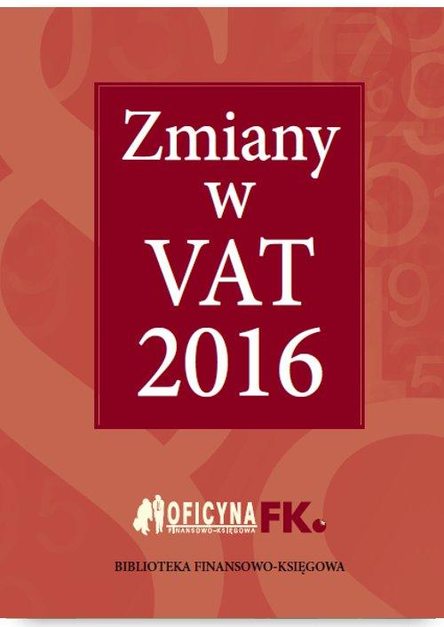 Zmiany w VAT 2016 - Ebook (Książka EPUB) do pobrania w formacie EPUB