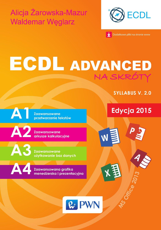 ECDL Advanced na skróty. Edycja 2015. Sylabus v. 2.0 - Ebook (Książka EPUB) do pobrania w formacie EPUB