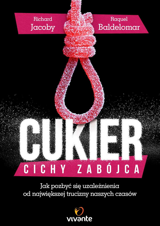 Cukier. Cichy zabójca. Jak pozbyć się uzależnienia od największej trucizny naszych czasów - Ebook (Książka EPUB) do pobrania w formacie EPUB