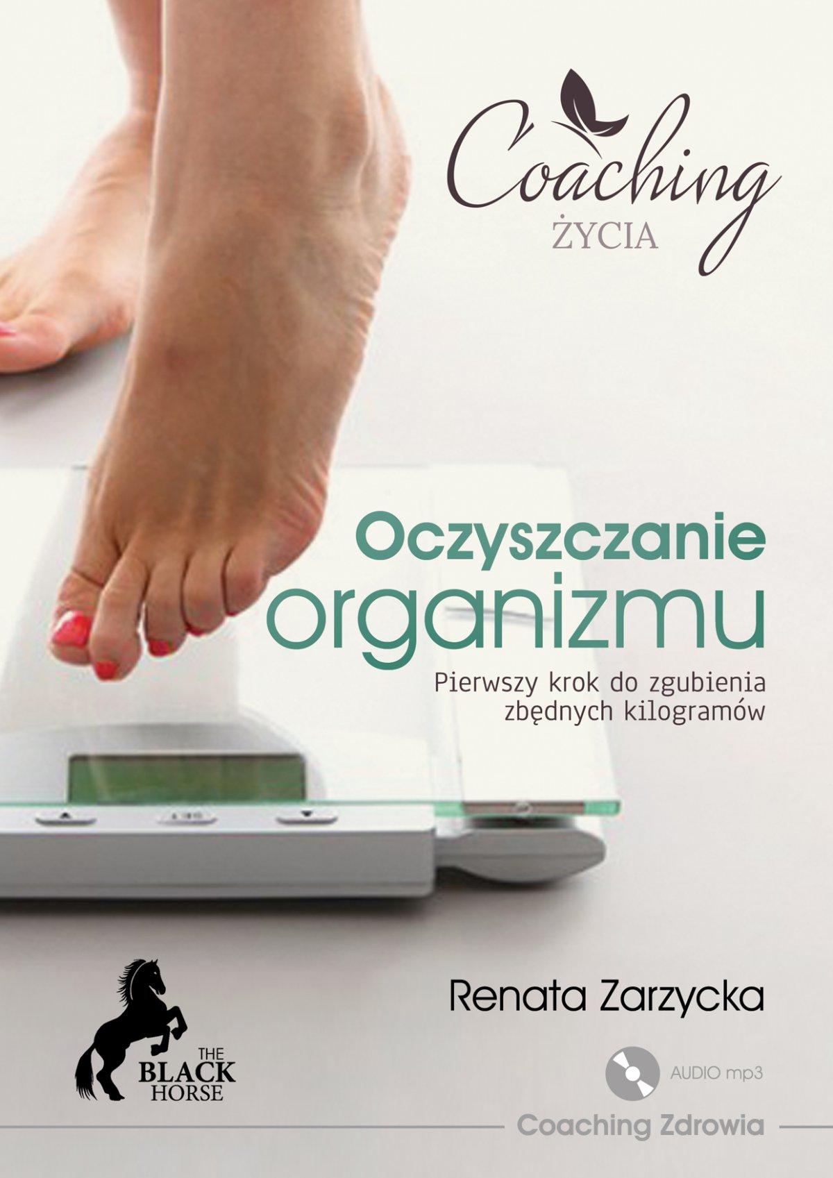 Oczyszczanie organizmu. Pierwszy krok do zgubienia zbędnych kilogramów - Audiobook (Książka audio MP3) do pobrania w całości w archiwum ZIP
