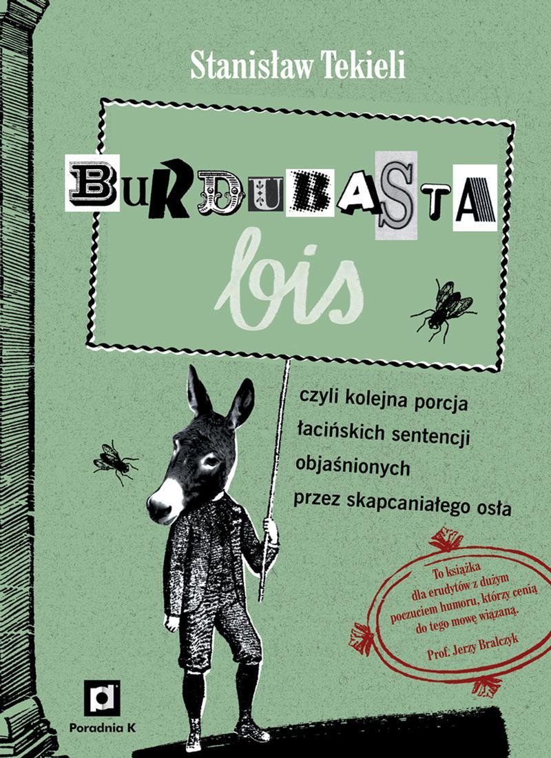 Burdubasta bis czyli kolejna porcja łacińskich sentencji objaśnionych przez skapcaniałego osła - Ebook (Książka EPUB) do pobrania w formacie EPUB