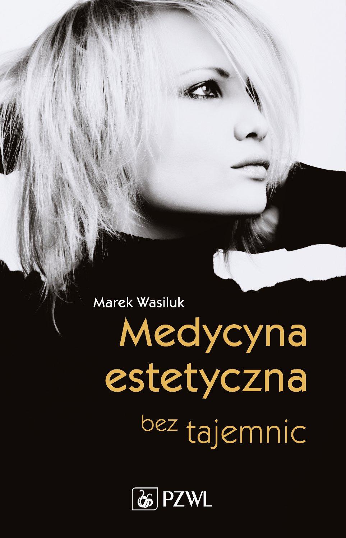 Medycyna estetyczna bez tajemnic - Ebook (Książka na Kindle) do pobrania w formacie MOBI