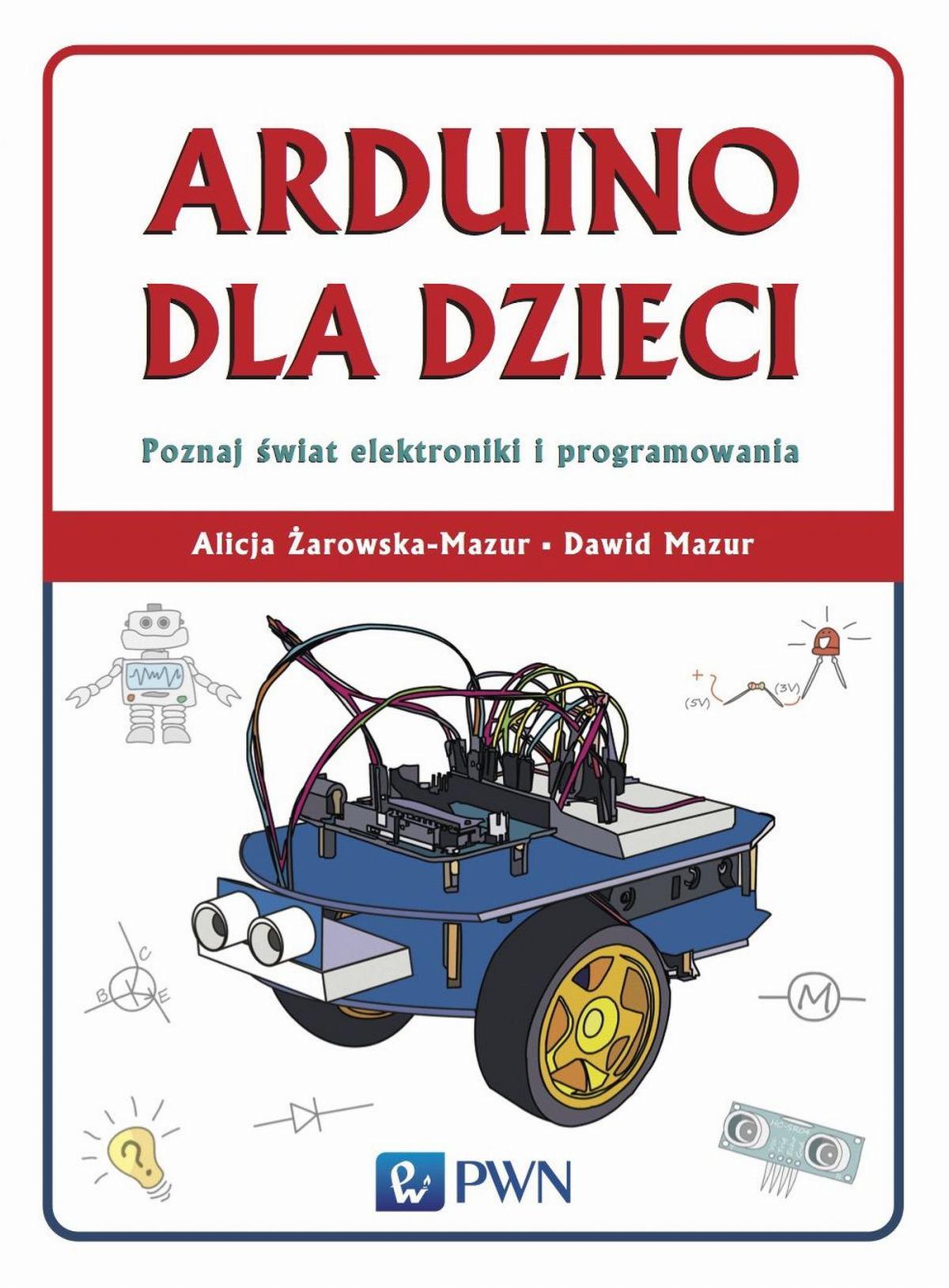 Arduino dla dzieci. Poznaj świat elektroniki i programowania - Ebook (Książka EPUB) do pobrania w formacie EPUB