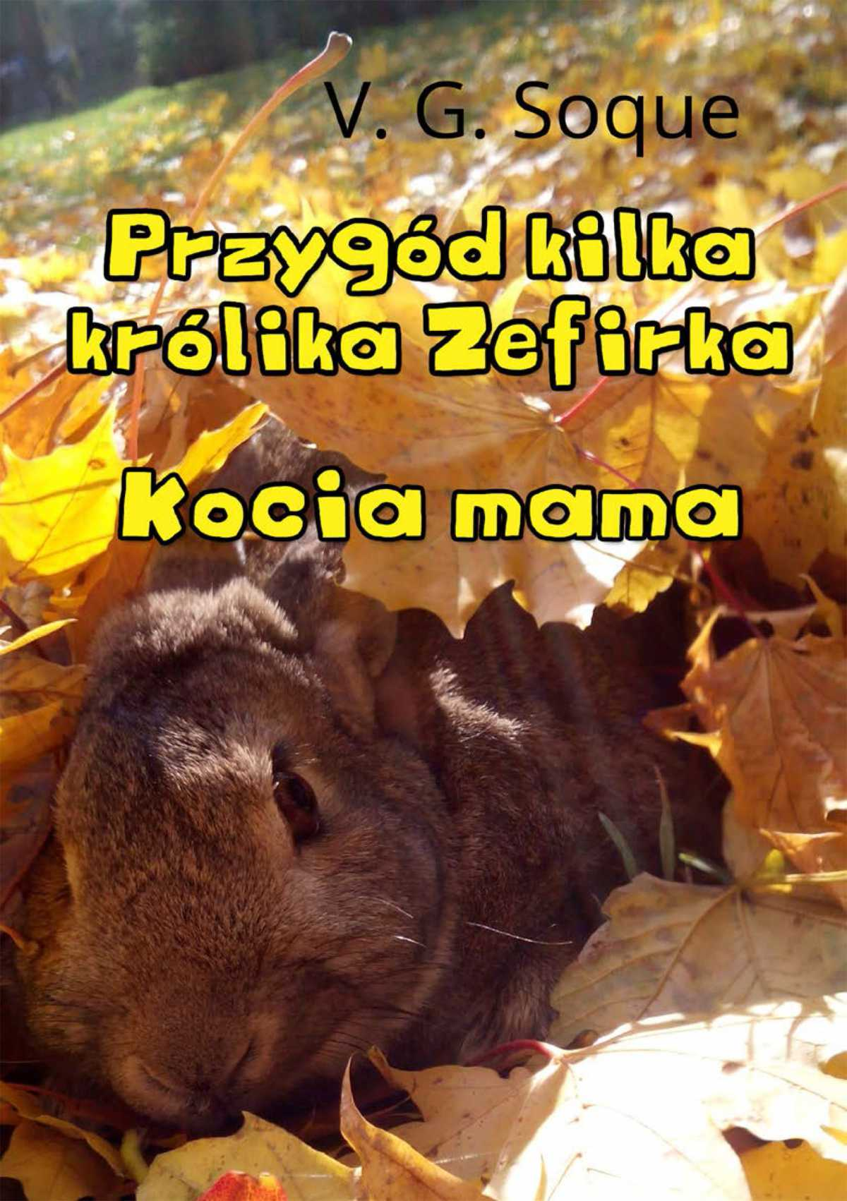 Przygód kilka królika Zefirka. Kocia mama - Ebook (Książka PDF) do pobrania w formacie PDF