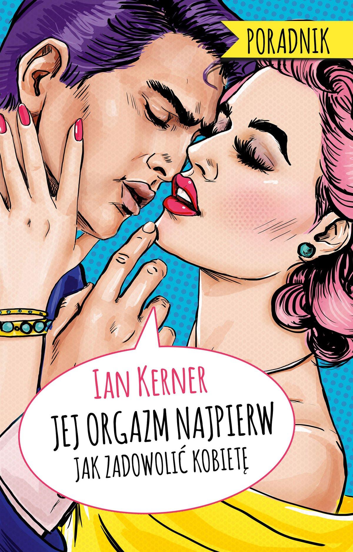 Jej orgazm najpierw. Jak zadowolić kobietę - Ebook (Książka na Kindle) do pobrania w formacie MOBI