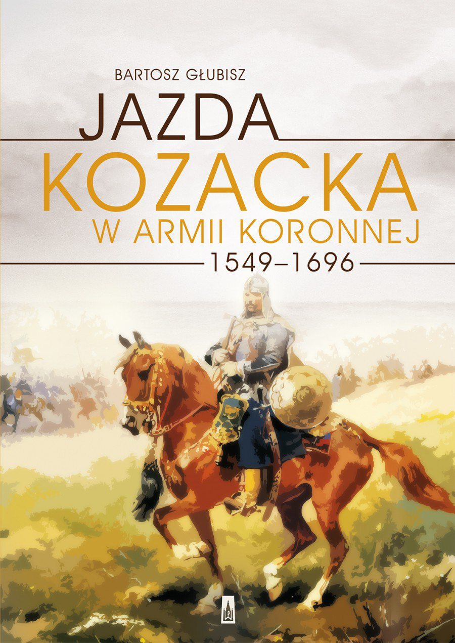 Jazda kozacka w armii koronnej 1549-1696 - Ebook (Książka EPUB) do pobrania w formacie EPUB