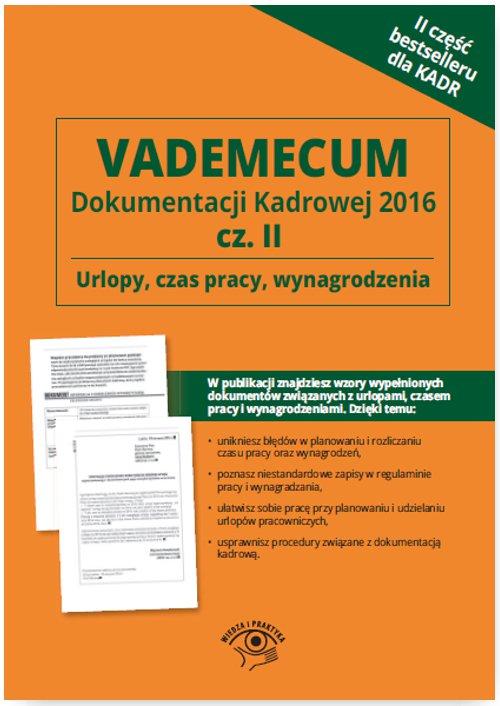 Vademecum dokumentacji kadrowej 2016. Część II – Urlopy, czas pracy, wynagrodzenia - Ebook (Książka PDF) do pobrania w formacie PDF