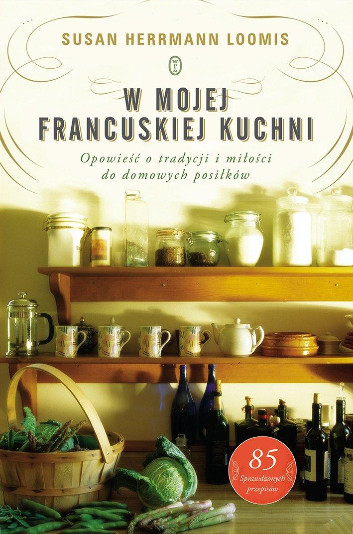 W mojej francuskiej kuchni - Ebook (Książka na Kindle) do pobrania w formacie MOBI
