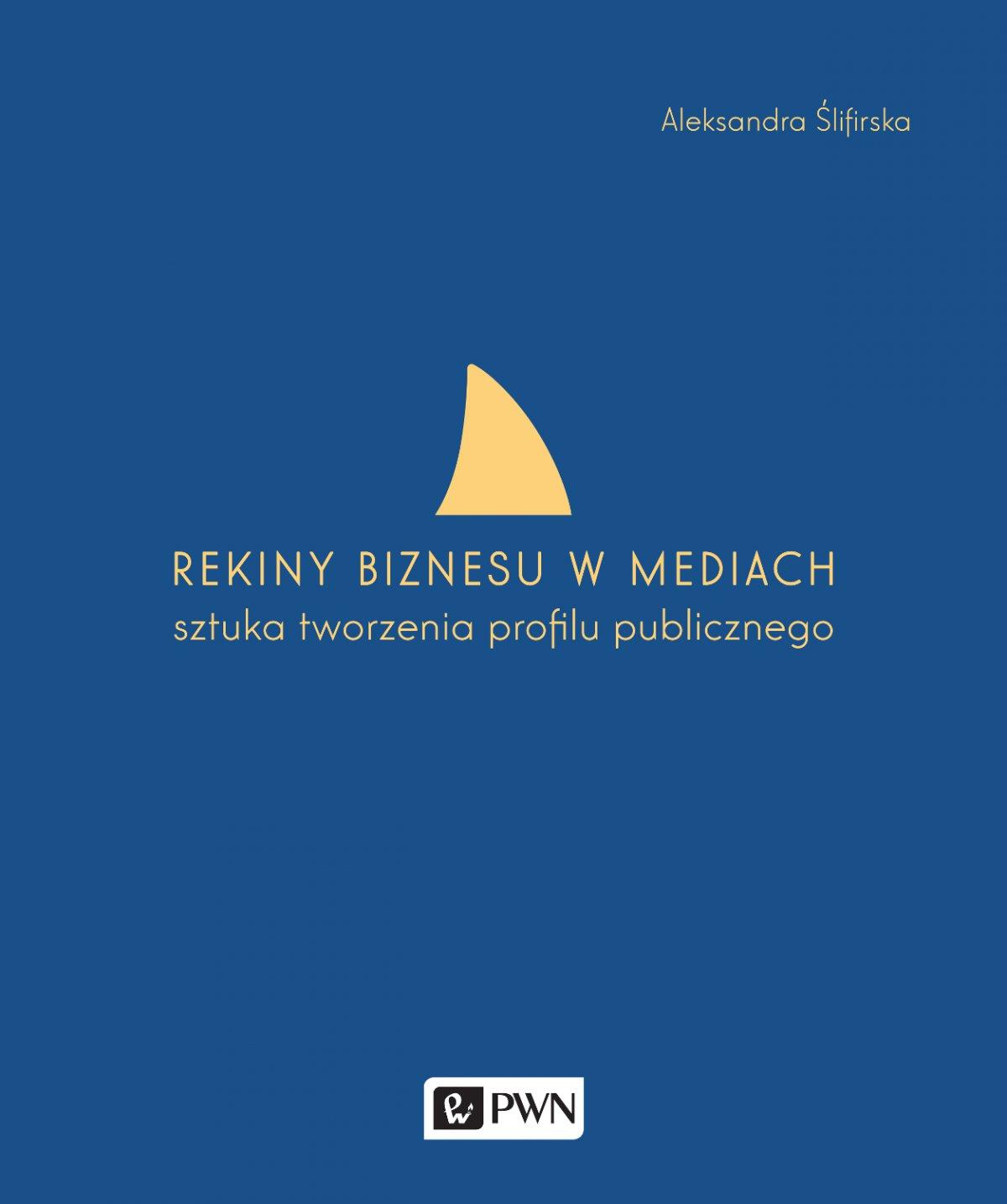 Rekiny biznesu w mediach - Ebook (Książka na Kindle) do pobrania w formacie MOBI