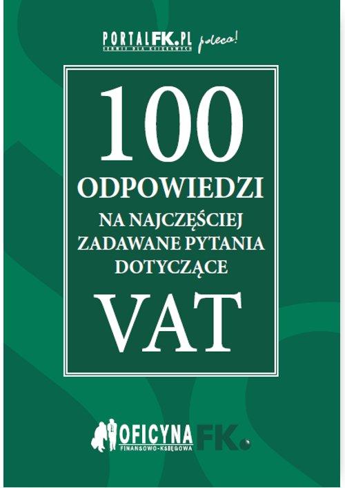 100 odpowiedzi na najczęściej zadawane pytania dotyczące VAT - stan prawny na 2016r. - Ebook (Książka EPUB) do pobrania w formacie EPUB