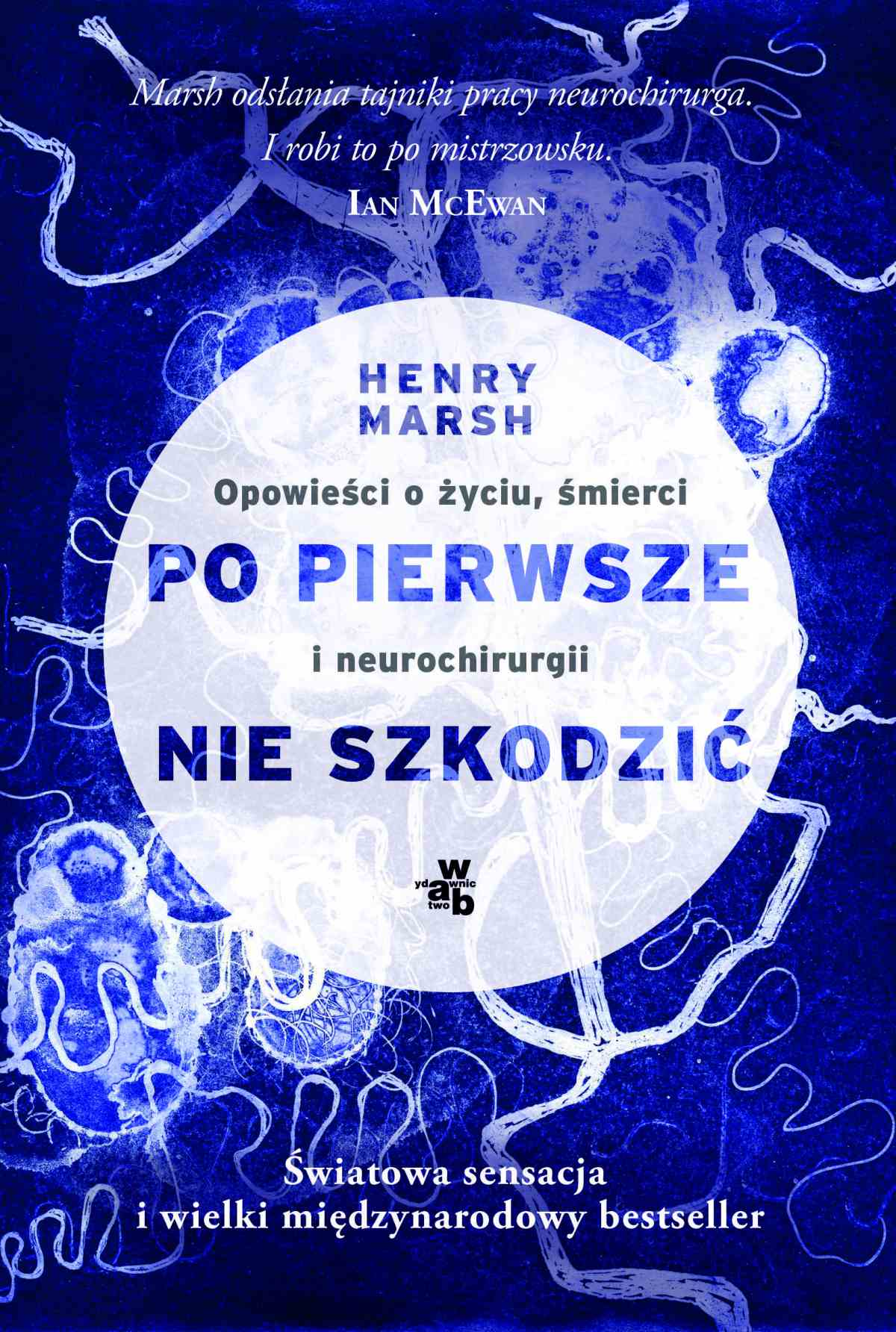 Po pierwsze nie szkodzić. Opowieści o życiu, śmierci i neurochirurgii - Ebook (Książka EPUB) do pobrania w formacie EPUB