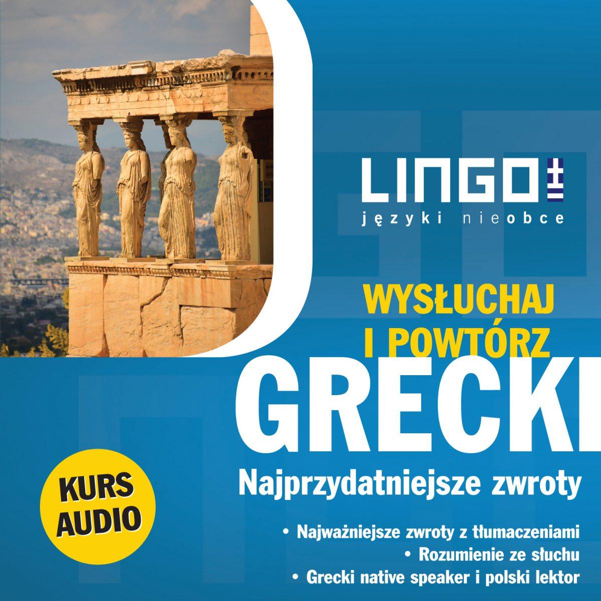 Grecki. Najprzydatniejsze zwroty. Wysłuchaj i powtórz - Audiobook (Książka audio MP3) do pobrania w całości w archiwum ZIP