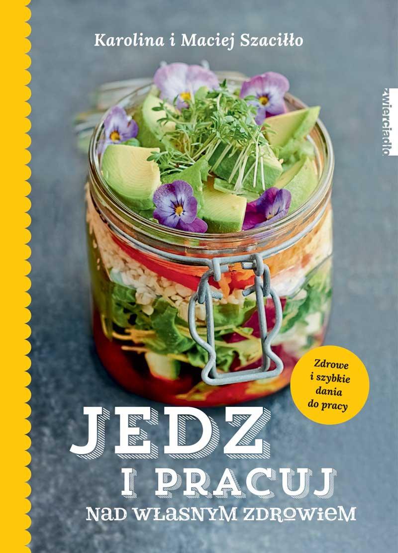 Jedz i pracuj nad własnym zdrowiem - Ebook (Książka EPUB) do pobrania w formacie EPUB