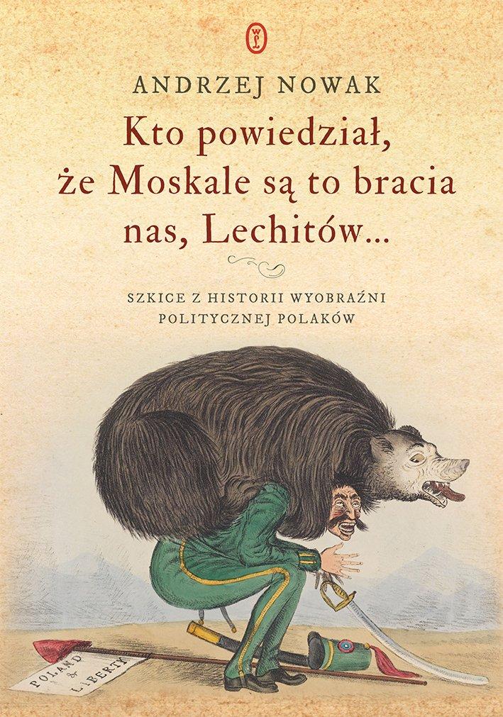 Kto powiedział, że Moskale są to bracia nas, Lechitów... - Ebook (Książka EPUB) do pobrania w formacie EPUB