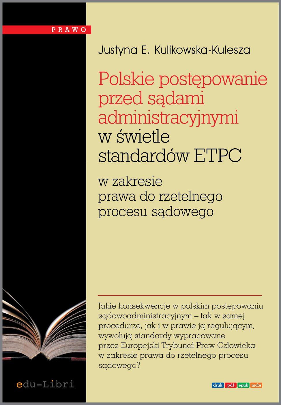 Polskie postępowanie przed sądami administracyjnymi w świetle standardów ETPC w zakresie prawa do rzetelnego procesu sądowego - Ebook (Książka PDF) do pobrania w formacie PDF