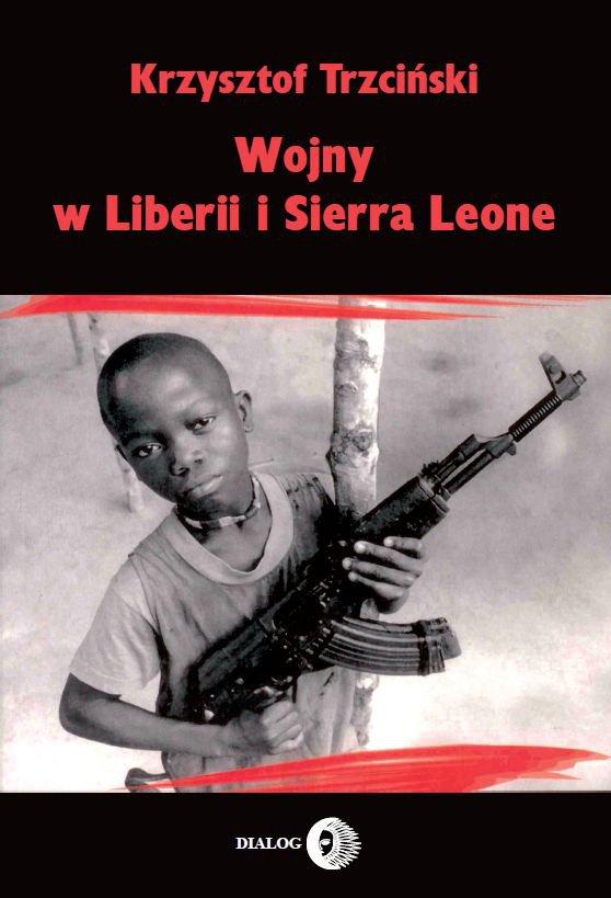 Wojny w Liberii i Sierra Leone (1989-2002) Geneza, przebieg i następstwa - Ebook (Książka na Kindle) do pobrania w formacie MOBI