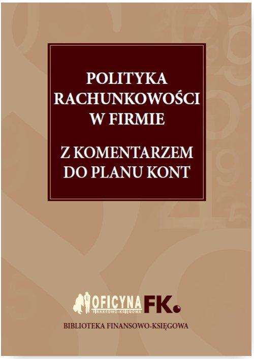 Polityka rachunkowości w firmie 2016 z komentarzem do planu kont - Ebook (Książka PDF) do pobrania w formacie PDF