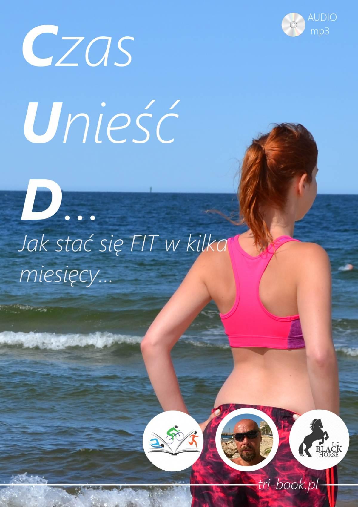 CUD. Jak stać się fit w kilka miesięcy? - Audiobook (Książka audio MP3) do pobrania w całości w archiwum ZIP