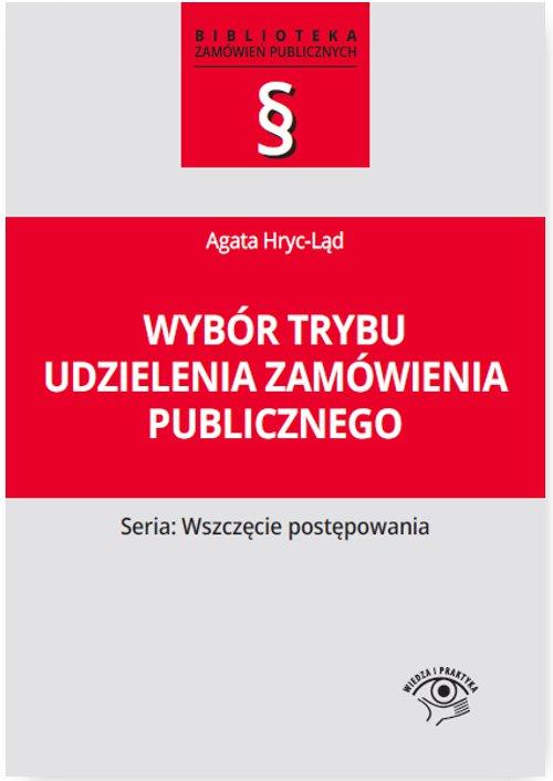 Wybór trybu udzielenia zamówienia publicznego - Ebook (Książka EPUB) do pobrania w formacie EPUB