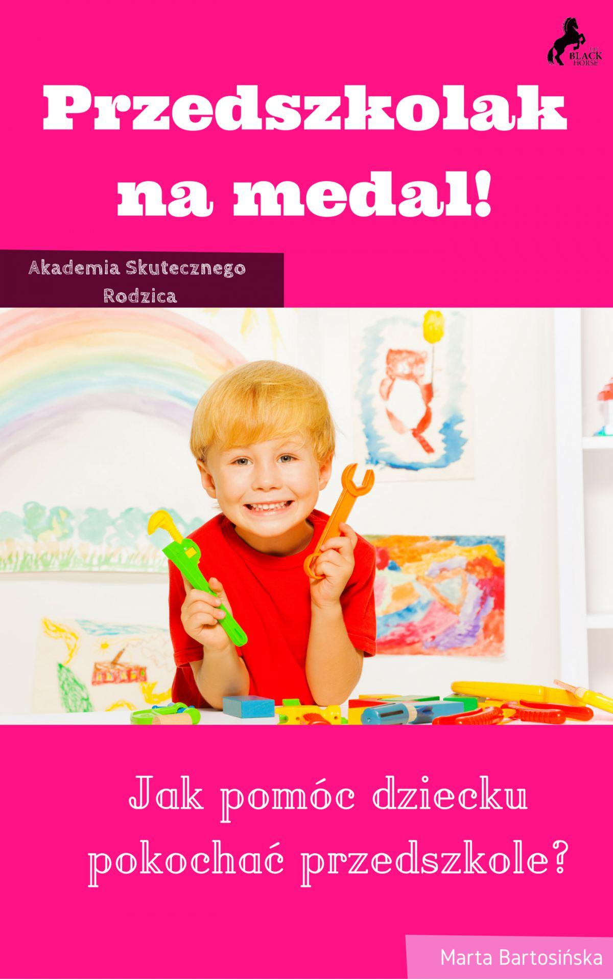 Przedszkolak na medal. Jak pomóc dziecku pokochać przedszkole? - Audiobook (Książka audio MP3) do pobrania w całości w archiwum ZIP