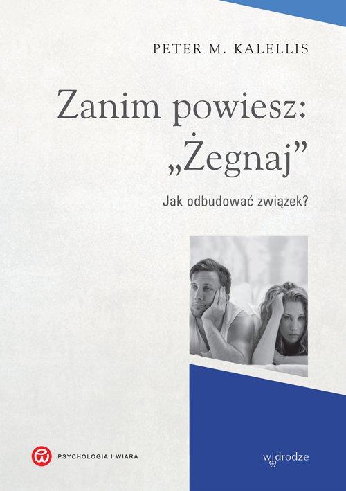 """Zanim powiesz: """"Żegnaj"""". Jak odbudować związek? - Ebook (Książka PDF) do pobrania w formacie PDF"""