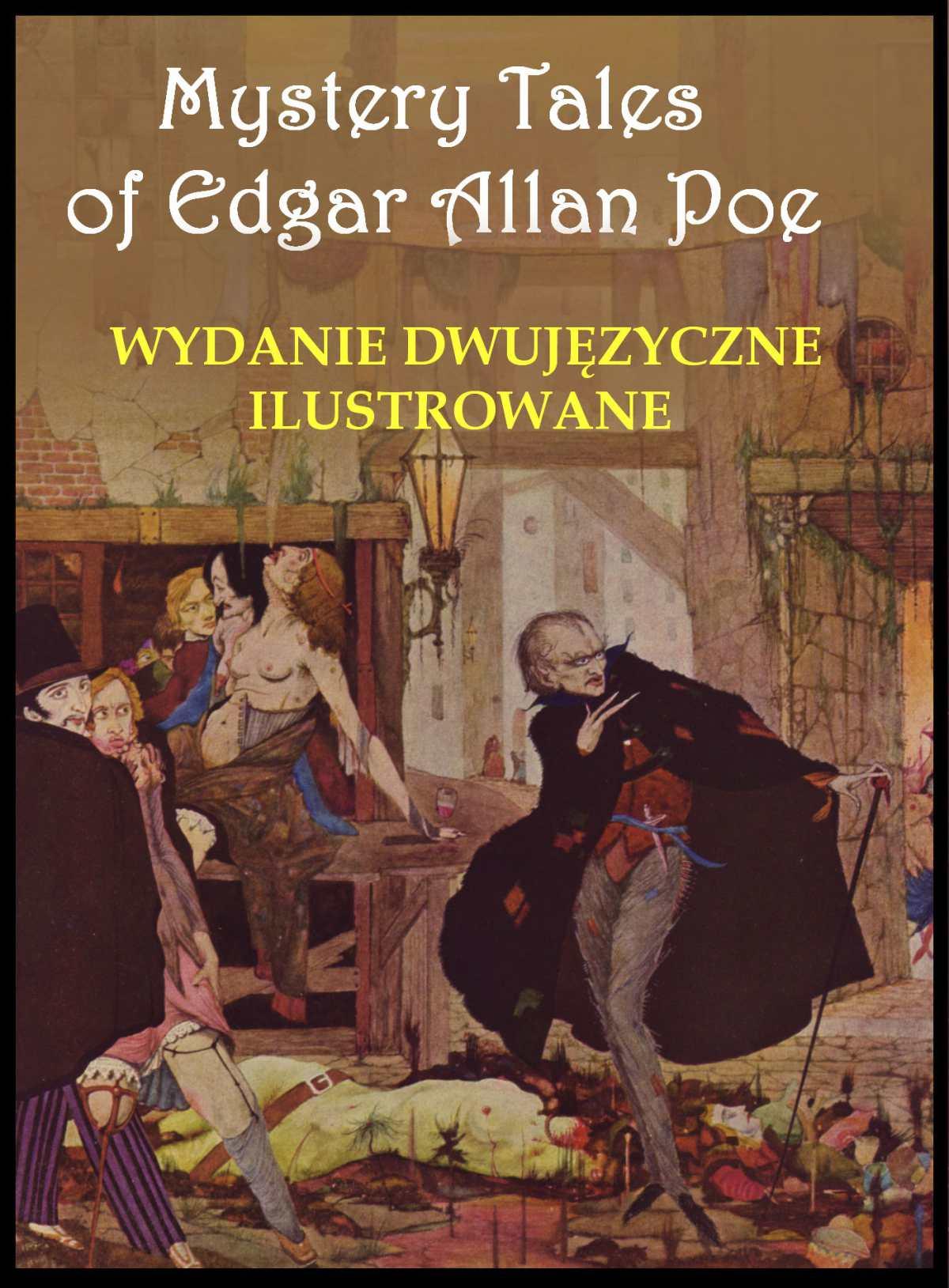 Mystery Tales of Edgar Allan Poe - Opowieści niesamowite. Wydanie dwujęzyczne ilustrowane - Ebook (Książka PDF) do pobrania w formacie PDF