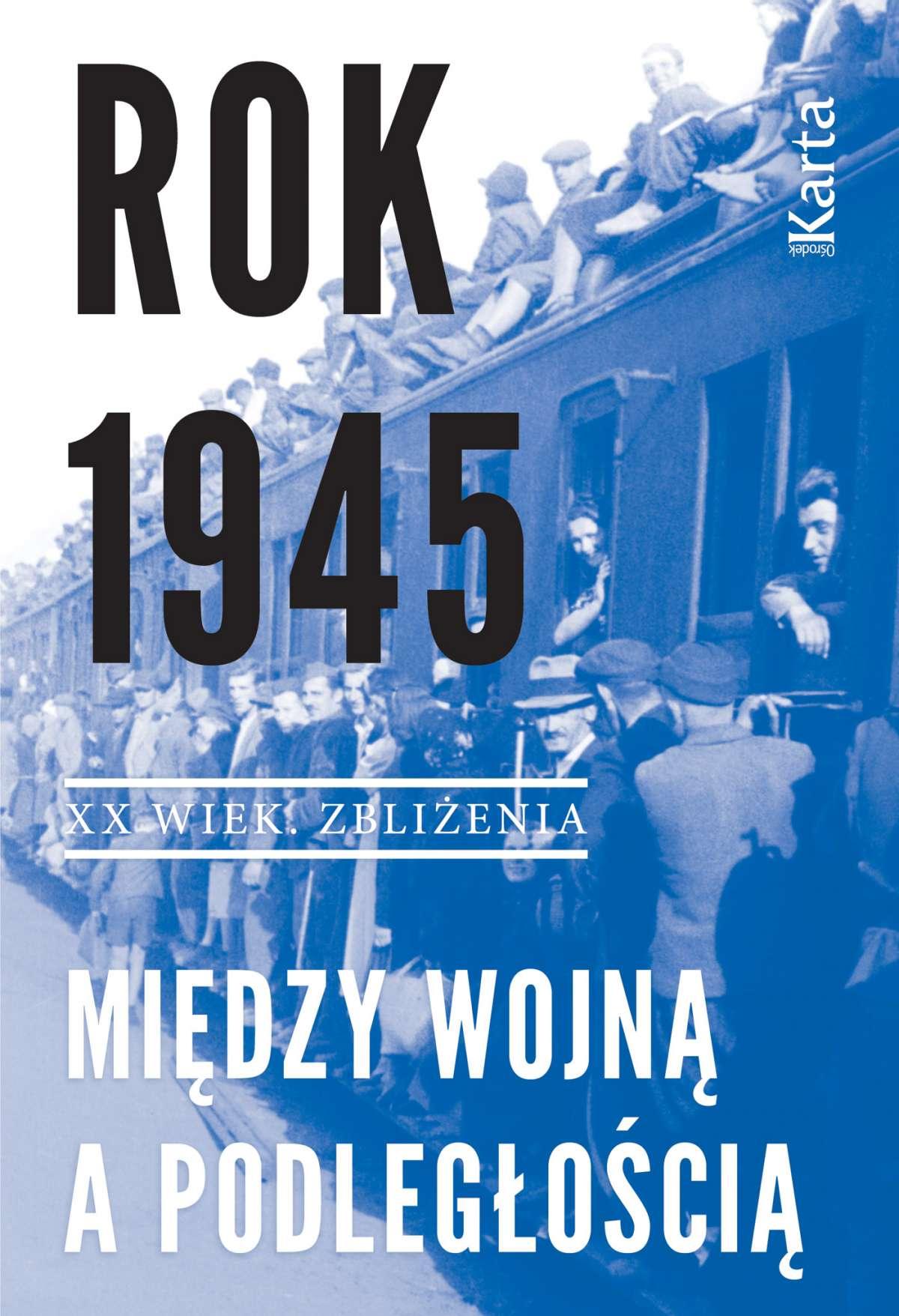 Rok 1945. Między wojną a podległością - Ebook (Książka EPUB) do pobrania w formacie EPUB