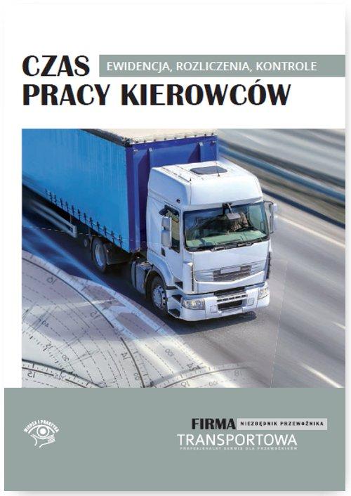 Czas pracy kierowców – ewidencja, rozliczenia, kontrole - Ebook (Książka PDF) do pobrania w formacie PDF