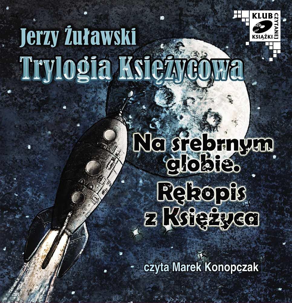 Trylogia Księżycowa - Na srebrnym globie. Rękopis z księżyca - Audiobook (Książka audio MP3) do pobrania w całości w archiwum ZIP