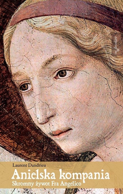 Anielska kompania. Skromny żywot Fra Angelico - Ebook (Książka na Kindle) do pobrania w formacie MOBI