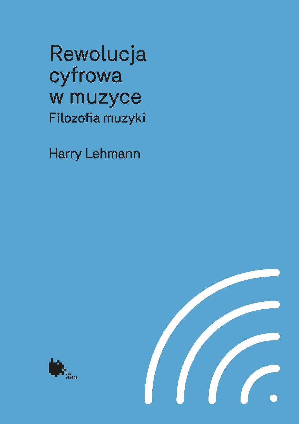 Rewolucja cyfrowa w muzyce. Filozofia muzyki - Ebook (Książka EPUB) do pobrania w formacie EPUB
