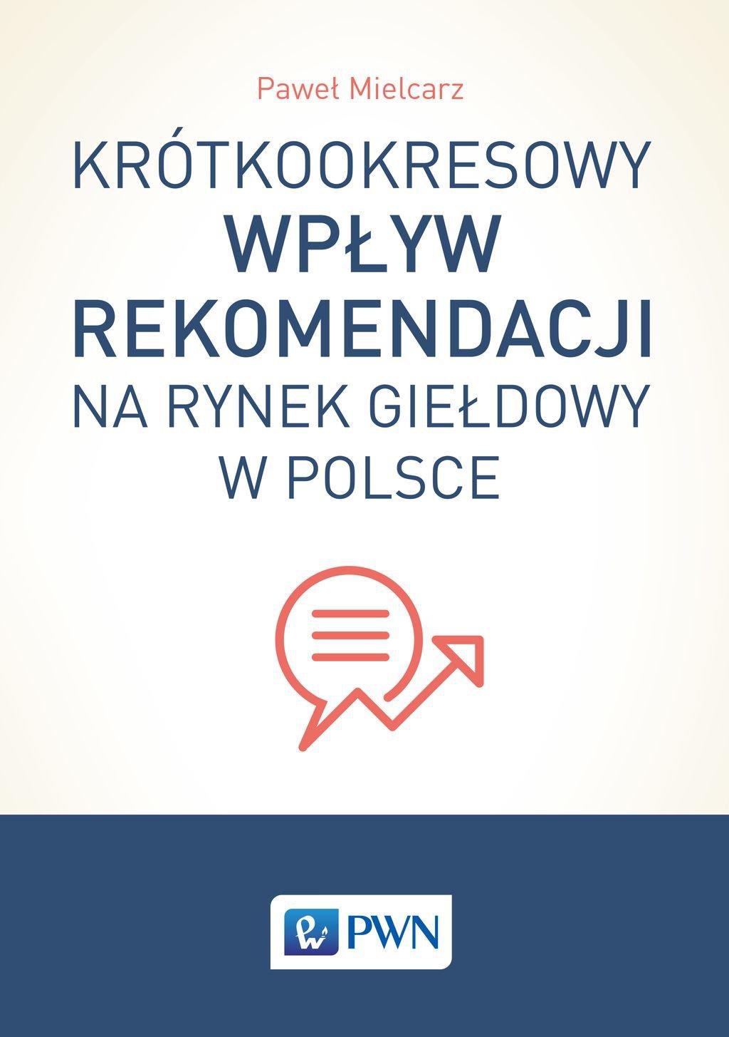 Krótkookresowy wpływ rekomendacji na rynek giełdowy w Polsce - Ebook (Książka na Kindle) do pobrania w formacie MOBI