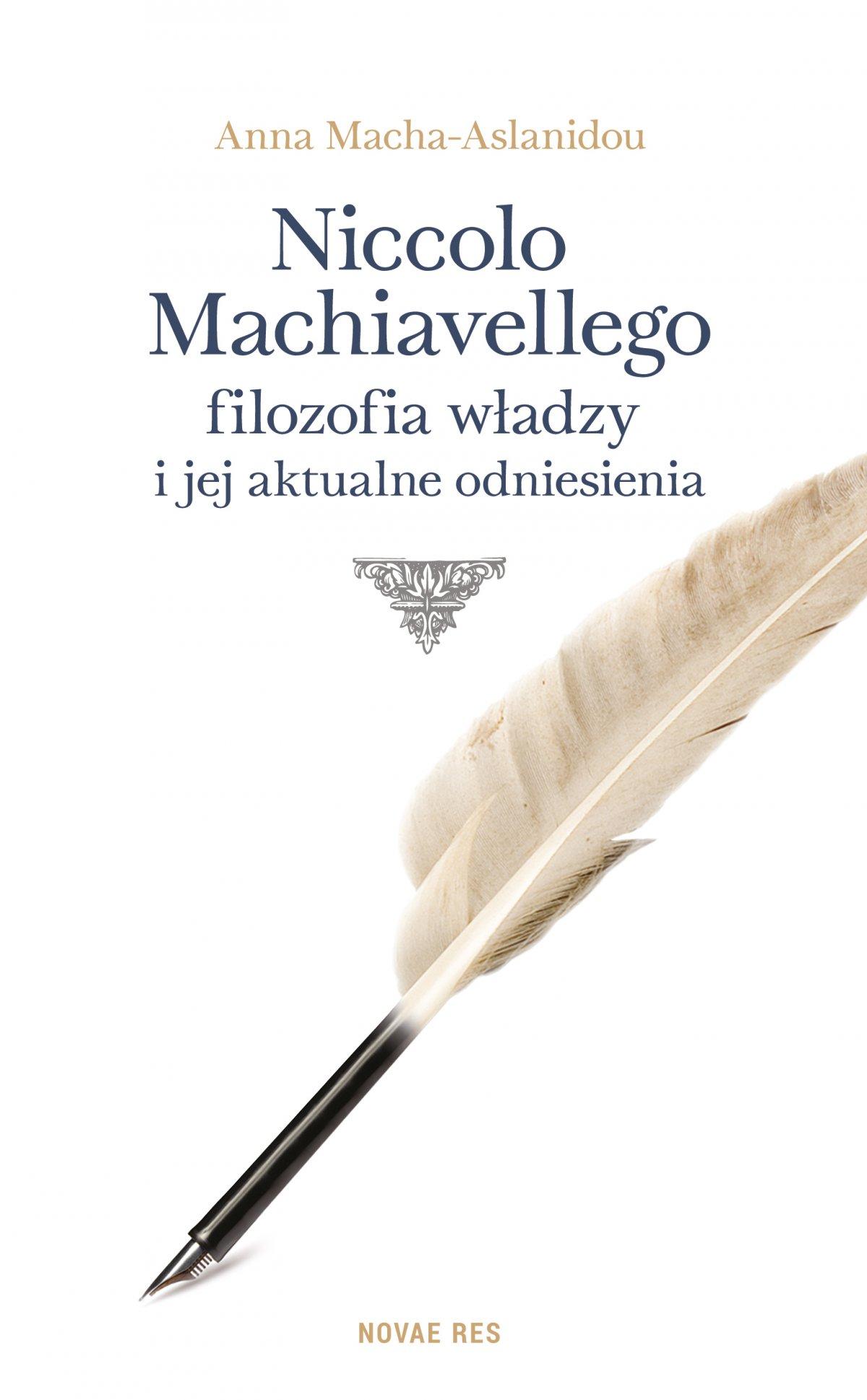 Niccolo Machiavellego filozofia władzy i jej aktualne odniesienia - Ebook (Książka EPUB) do pobrania w formacie EPUB